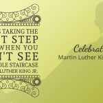 Taking the Next Step With Faith: a Tribute to Martin Luther King, Jr.